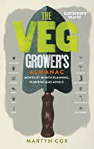 Gardeners' World: The Veg Grower's Almanac: Month by Month Planning and Planting
