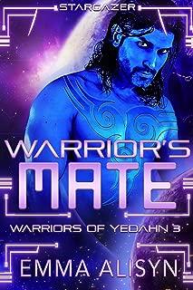 Warrior's Mate: A Stargazer Alien Fantasy Romance (Warriors of Yedahn Book 3)