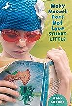 Moxy Maxwell Does Not Love Stuart Little