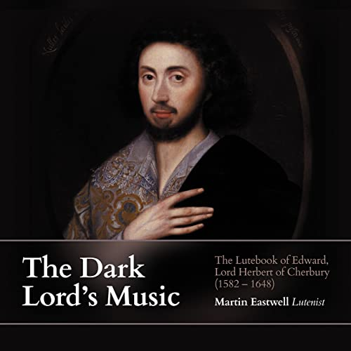 The Dark Lord's Music: The Lutebook of Edward, Lord Herbert of Cherbury