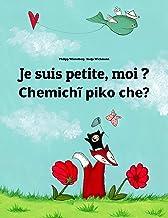 Je suis petite, moi ? Chemichĩ piko che?: Un livre d'images pour les enfants (Edition bilingue français-guarani) (Un livre...