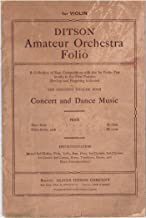 1st Violin Ditson Amateur Orchestra Folio a Collection of Easy Compositions with the 1st Violin Part Mostly in First Position Bowing and Fingering Indicated, Concert and Dance