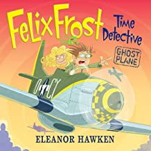Felix Frost Time Detective: Ghost Plane