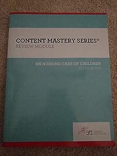 ATI: Content Mastery Series Review Module - RN Nursing Care of Children