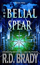 The Belial Spear (The Belial Rebirth Book 2)