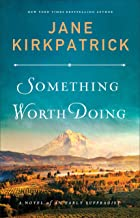 Something Worth Doing: A Novel of an Early Suffragist