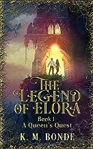 The Legend of Elora: Book 1 A Queen's Quest