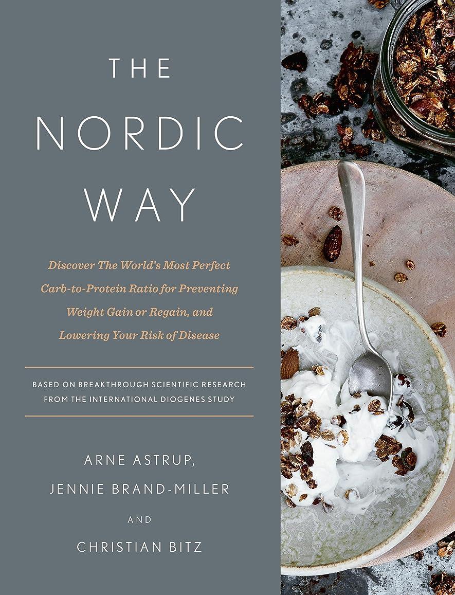 コジオスコうるさいユーモアThe Nordic Way: Discover The World's Most Perfect Carb-to-Protein Ratio for Preventing Weight Gain or Regain, and Lowering Your Risk of Disease (English Edition)
