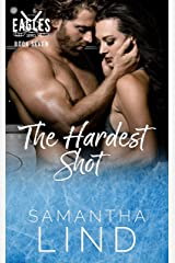 The Hardest Shot (Indianapolis Eagles Series Book 7) Kindle Edition