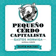 Pequeño Cerdo Capitalista: Gastos hormiga [Small Capitalist Pig: Ant Expenses]