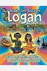 Ready. Set. Discover Logan Kindle Edition