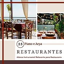 #25 Restaurantes - Música Instrumental Relaxante para Restaurante, Piano e Arpa