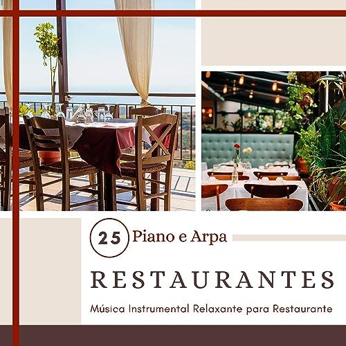 #25 Restaurantes - Música Instrumental Relaxante para ...