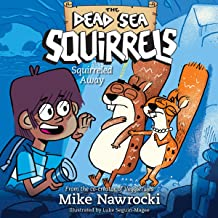 Squirreled Away: The Dead Sea Squirrels, Book 1