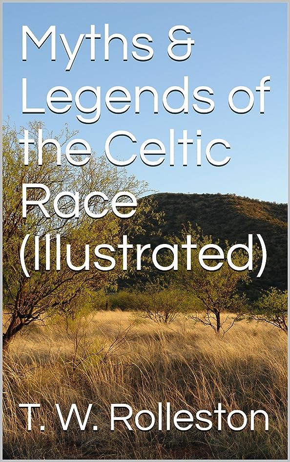 叱る内なる奇跡Myths & Legends of the Celtic Race (Illustrated) (English Edition)