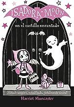 Isadora Moon en el castillo encantado (Isadora Moon 6): Un cuento de Halloween (Spanish Edition)