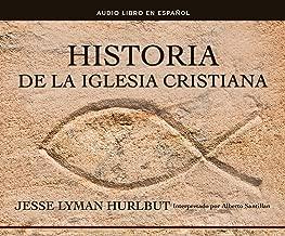 Historia de la Iglesia Cristiana History of the Christian C ...
