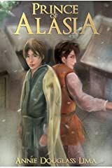 Prince of Alasia (Annals of Alasia Book 1) Kindle Edition