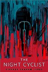 The Night Cyclist: A Tor.com Original Kindle Edition