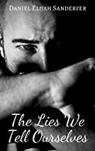 The Lies We Tell Ourselves (English Edition)