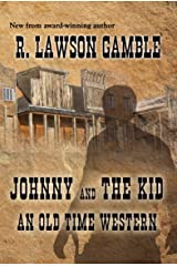 Johnny And The Kid: An Old Time Western (Johnny Alias Book 1) Kindle Edition