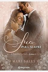 Sua Para Sempre: Mais Que Amigos (Família Sartori Livro 2) eBook Kindle