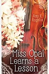 Miss Opal Learns a Lesson: A Miss Opal Story Book 2 (CLEAN sweet historical Christian romance; Texas) (Miss Opal Stories) Kindle Edition