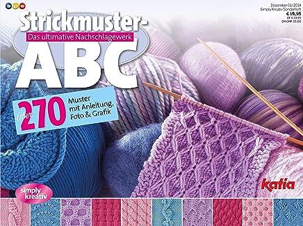 Simply kreativ Sonderheft Strickmuster-ABC Teil 1: Das ultimative Nachschlagewerk. Über 270 Muster mit Anleitung, Foto & Grafik