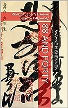 88 and Forty: Walking Japan's Famous Shikoku Pilgrimage