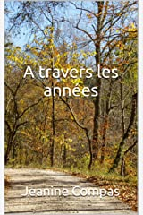 A travers les années (French Edition) Kindle Edition