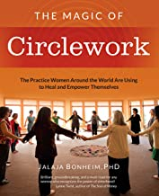 The Magic of Circlework: The Practice Women Around the World Are Using to Heal and Empower Themselves