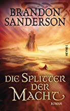Die Splitter der Macht: Roman (Die Sturmlicht-Chroniken 6) (German Edition)