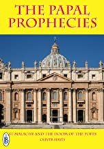 The Papal Prophecies  - St Malachy and the Doom of the Popes