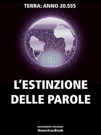 LESTINZIONE DELLE PAROLE. Terra anno 20.555 (Fantagreen Vol. 2)