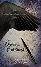 Divinely Entwined (The Fallen Guardians Series Book 1)
