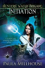 Hunters' Watch Brigade: Initiation Kindle Edition