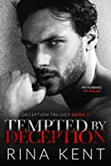 Tempted by Deception: A Dark Marriage Mafia Romance (Deception Trilogy Book 2) Kindle Edition