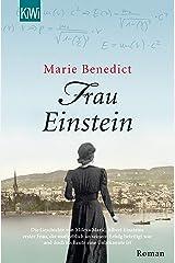 Frau Einstein: Roman (Starke Frauen im Schatten der Weltgeschichte 1) (German Edition) Kindle Edition