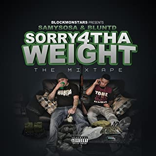 Sorry 4 Tha Weight [Explicit]