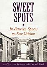 Sweet Spots: In-Between Spaces in New Orleans