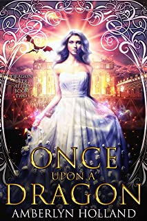 Once Upon A Dragon (Dragon Ever After Book 2)