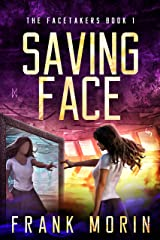 Saving Face (The Facetakers Book 1) Kindle Edition