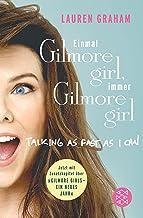 Einmal Gilmore Girl, immer Gilmore Girl (German Edition)