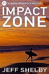 Impact Zone (Noah Braddock Mysteries Book 6) Kindle Edition