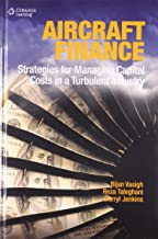 Aircraft Finance: Strategies for Managing Capital Costs in a Turbulent Industry-International Edition
