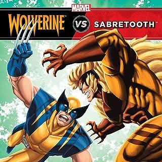 The Unstoppable Wolverine vs. Sabretooth (Marvel Super Hero vs. Book, A)