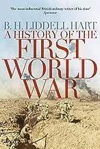 A History of the First World War [Paperback] [Jul 17, 2014] B.H. LIDDELL HART