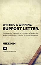 Writing a Winning Support Letter: A Copywriter's Secrets to Missions and Fundraising Letters that Save You Time and Increa...