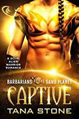 Captive: A Sci-Fi Alien Warrior Romance (Barbarians of the Sand Planet Book 2) (English Edition) Format Kindle