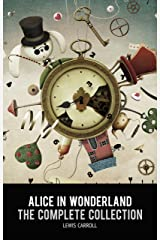 Alice in Wonderland: The Complete Collection Kindle Edition